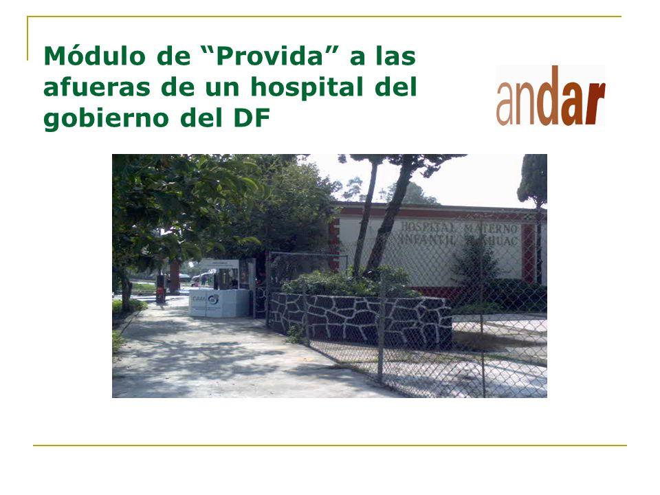 Módulo de Provida a las afueras de un hospital del gobierno del DF