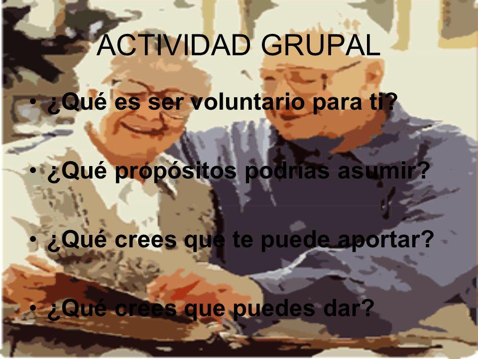 ACTIVIDAD GRUPAL ¿Qué es ser voluntario para ti