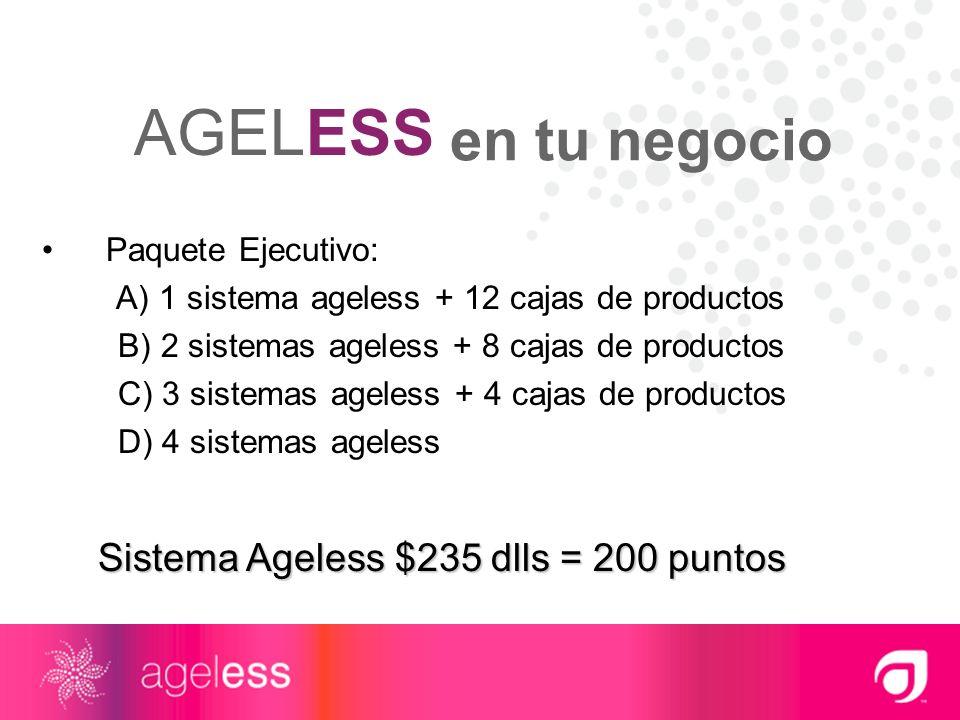 AGELESS en tu negocio Sistema Ageless $235 dlls = 200 puntos