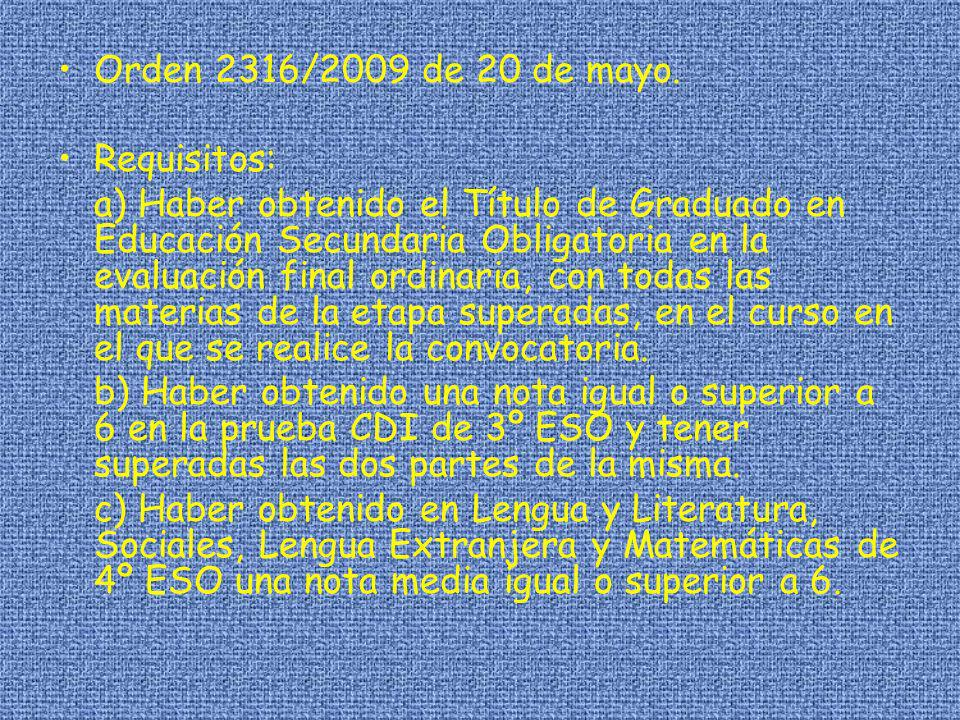 Orden 2316/2009 de 20 de mayo. Requisitos: