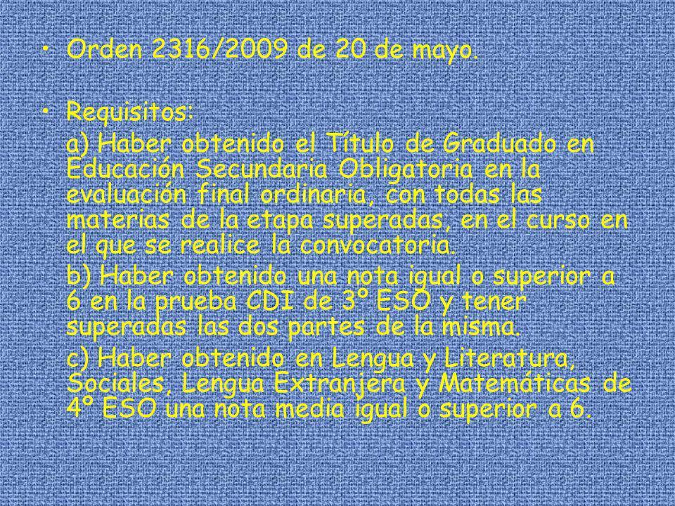 Orden 2316/2009 de 20 de mayo.Requisitos: