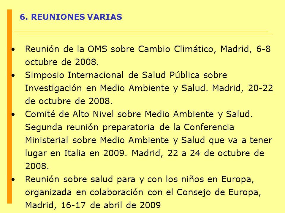 Reunión de la OMS sobre Cambio Climático, Madrid, 6-8 octubre de 2008.