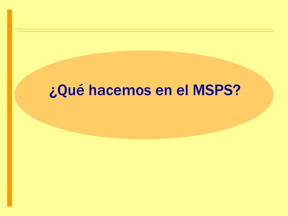 ¿Qué hacemos en el MSPS