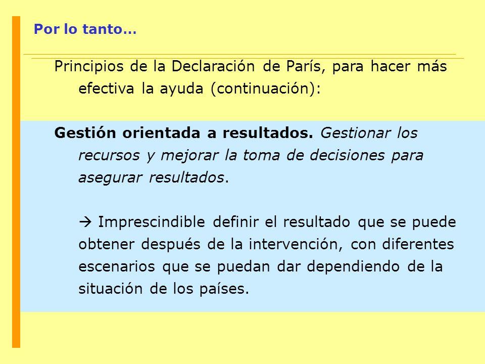 Por lo tanto… Principios de la Declaración de París, para hacer más efectiva la ayuda (continuación):