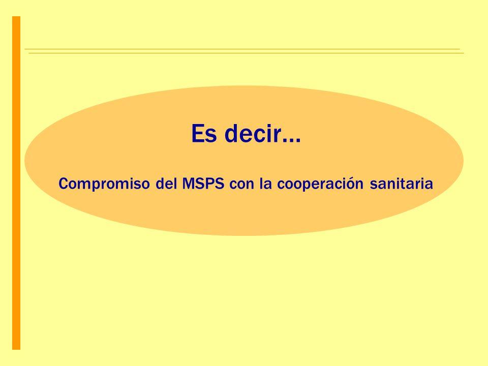 Compromiso del MSPS con la cooperación sanitaria