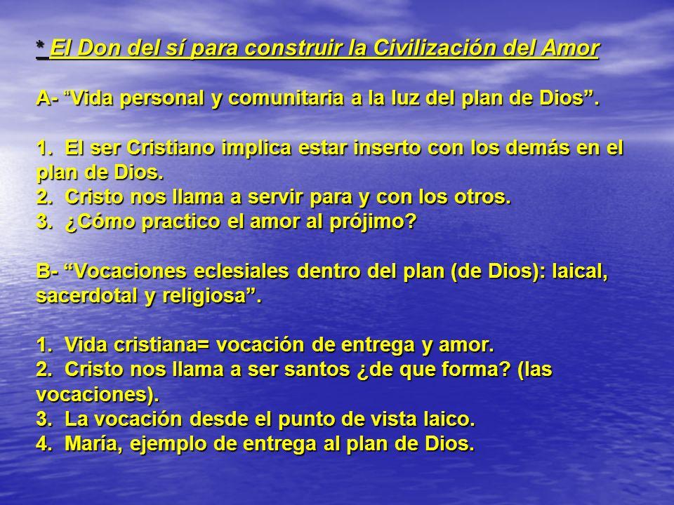 * El Don del sí para construir la Civilización del Amor A- Vida personal y comunitaria a la luz del plan de Dios .