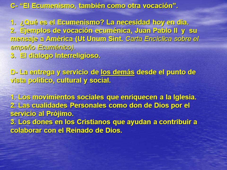 C- El Ecumenismo, también como otra vocación . 1