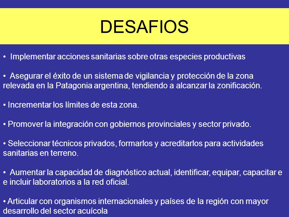 DESAFIOSImplementar acciones sanitarias sobre otras especies productivas.