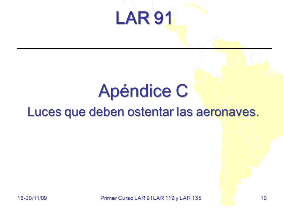 LAR 91 Apéndice C Luces que deben ostentar las aeronaves.