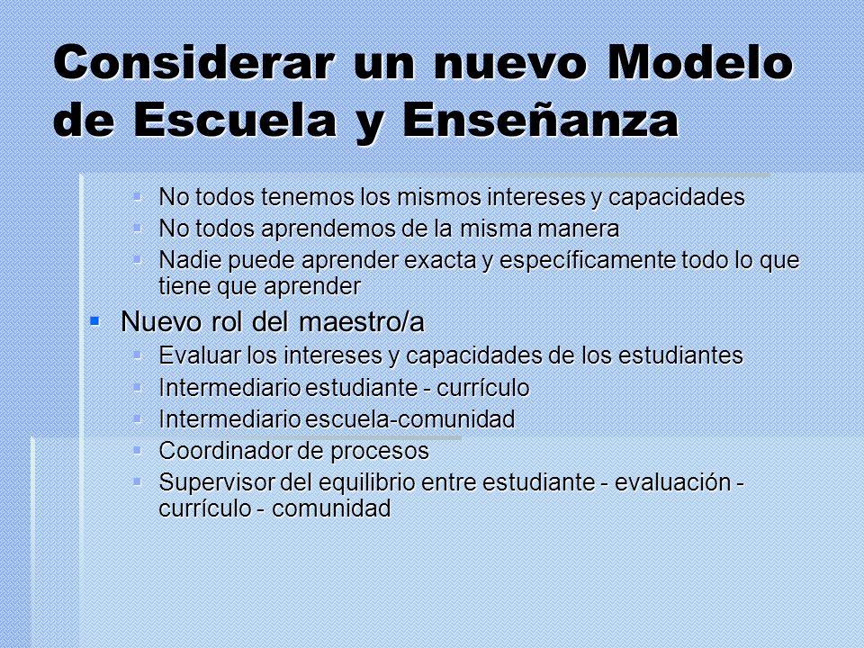 Considerar un nuevo Modelo de Escuela y Enseñanza