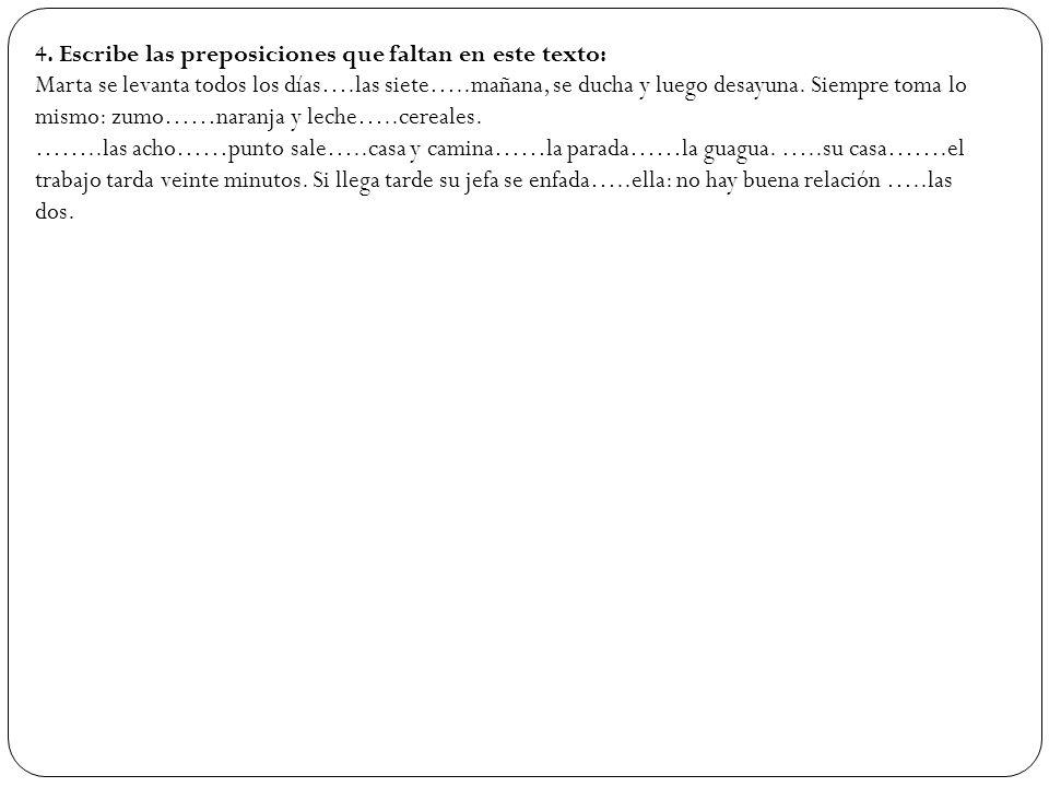 4. Escribe las preposiciones que faltan en este texto: