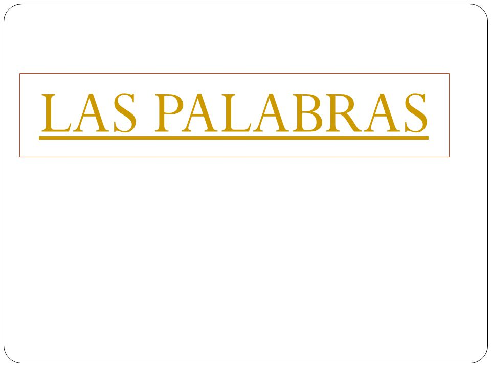 LAS PALABRAS