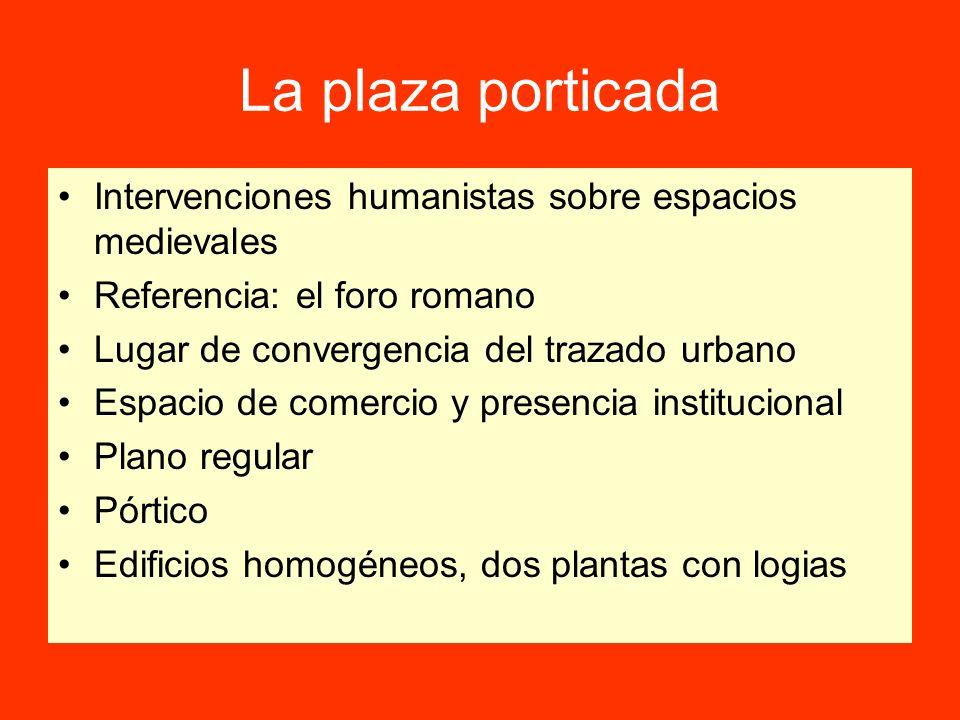 La plaza porticada Intervenciones humanistas sobre espacios medievales