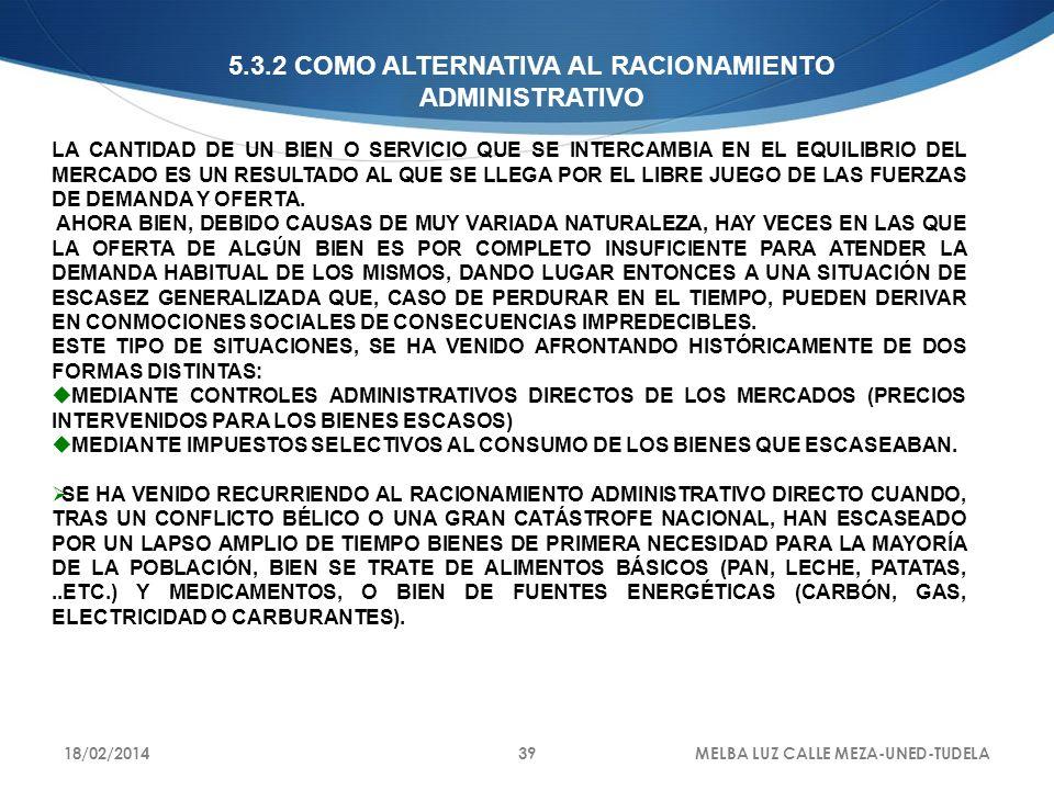 5.3.2 COMO ALTERNATIVA AL RACIONAMIENTO ADMINISTRATIVO