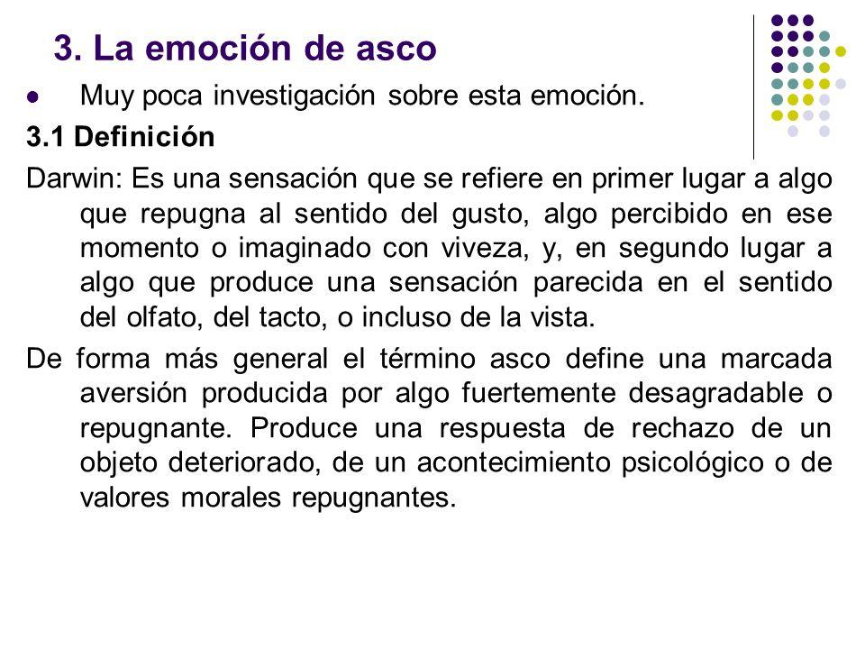 3. La emoción de asco Muy poca investigación sobre esta emoción.