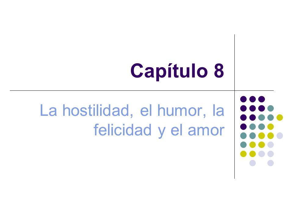 La hostilidad, el humor, la felicidad y el amor