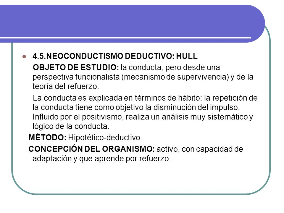 4.5.NEOCONDUCTISMO DEDUCTIVO: HULL