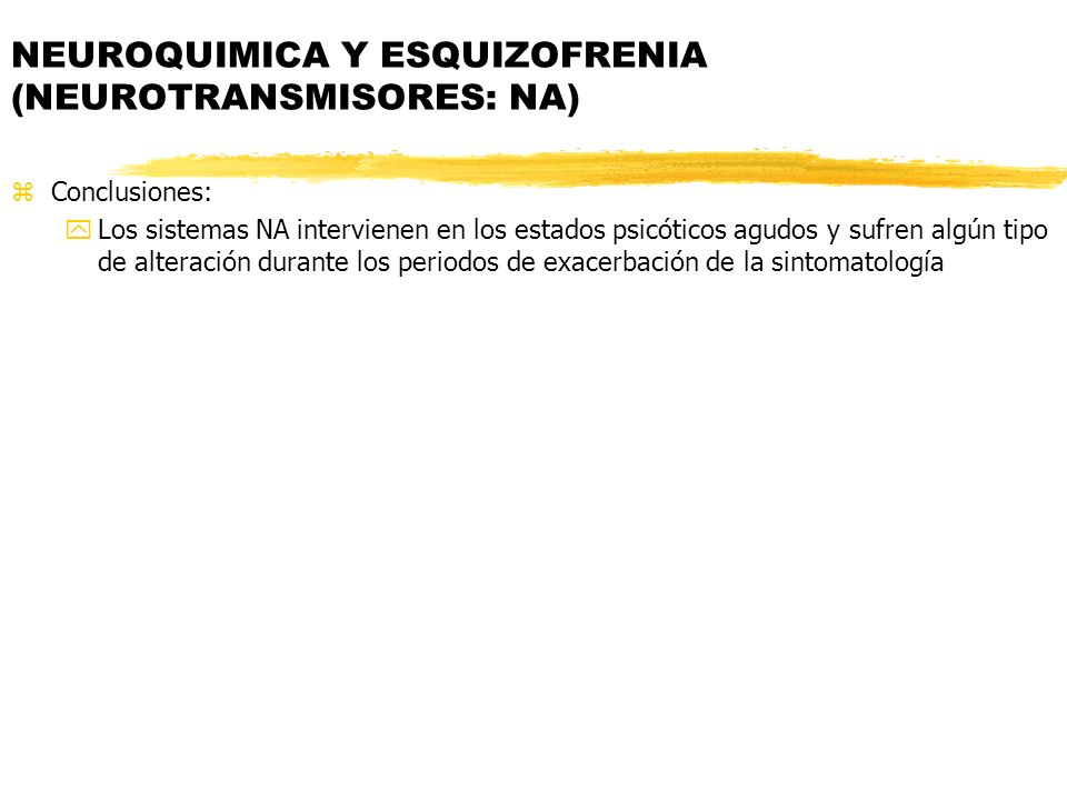 NEUROQUIMICA Y ESQUIZOFRENIA (NEUROTRANSMISORES: NA)
