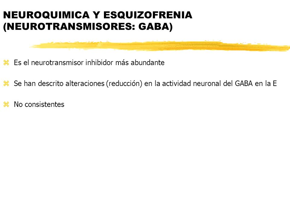 NEUROQUIMICA Y ESQUIZOFRENIA (NEUROTRANSMISORES: GABA)
