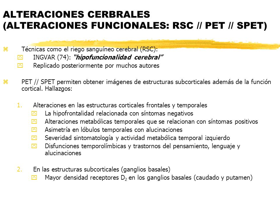 ALTERACIONES CERBRALES (ALTERACIONES FUNCIONALES: RSC // PET // SPET)