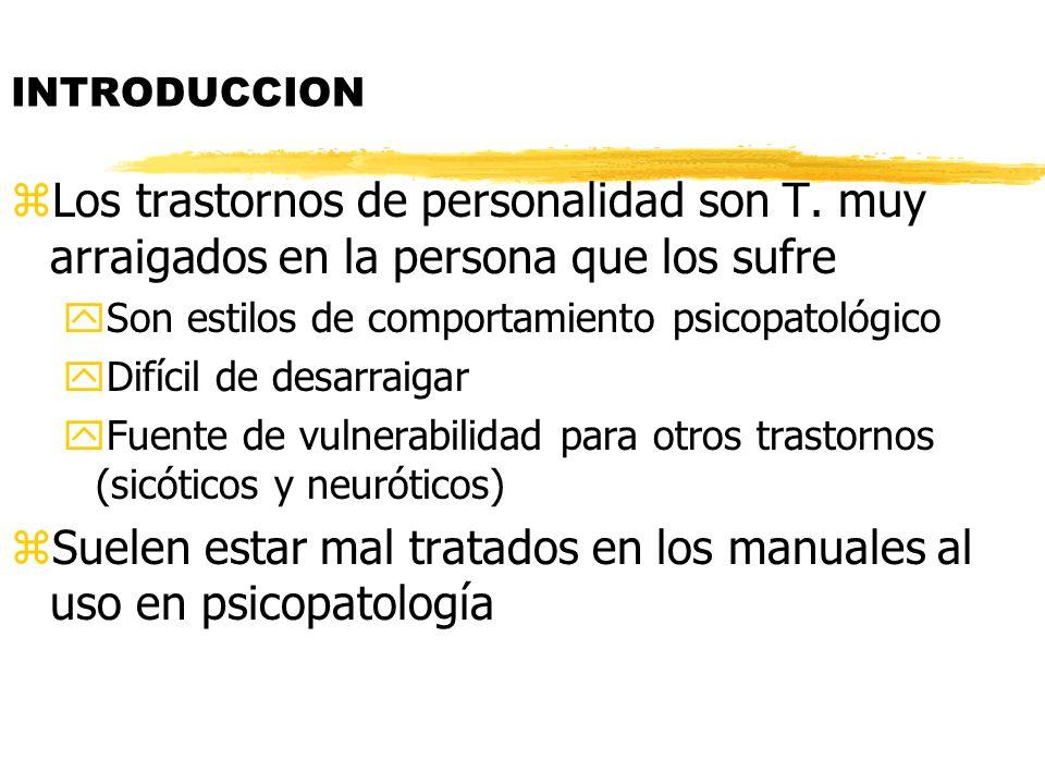 Suelen estar mal tratados en los manuales al uso en psicopatología