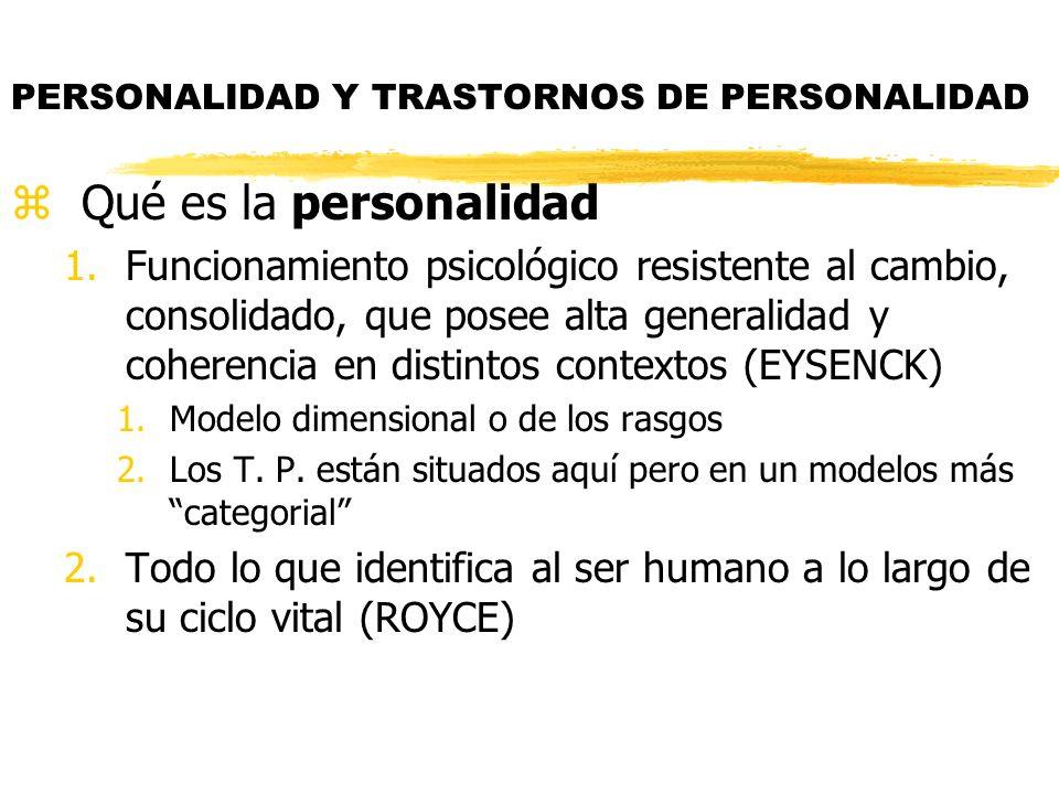PERSONALIDAD Y TRASTORNOS DE PERSONALIDAD