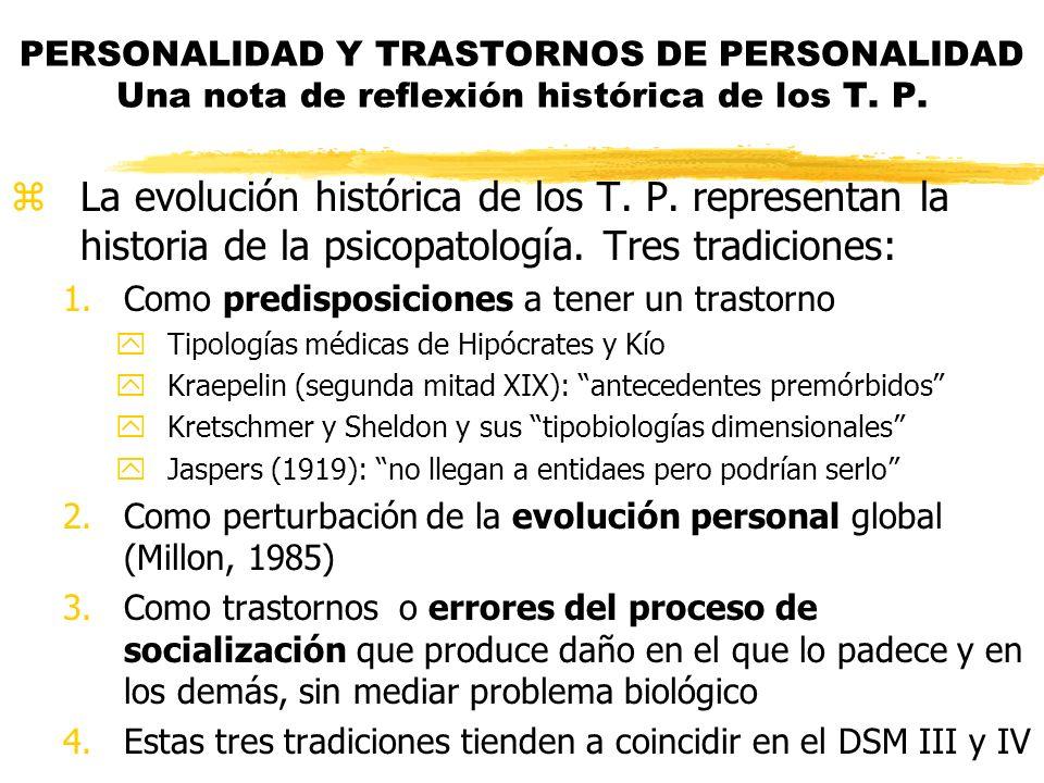 PERSONALIDAD Y TRASTORNOS DE PERSONALIDAD Una nota de reflexión histórica de los T. P.