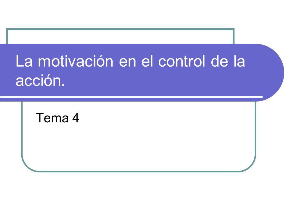 La motivación en el control de la acción.