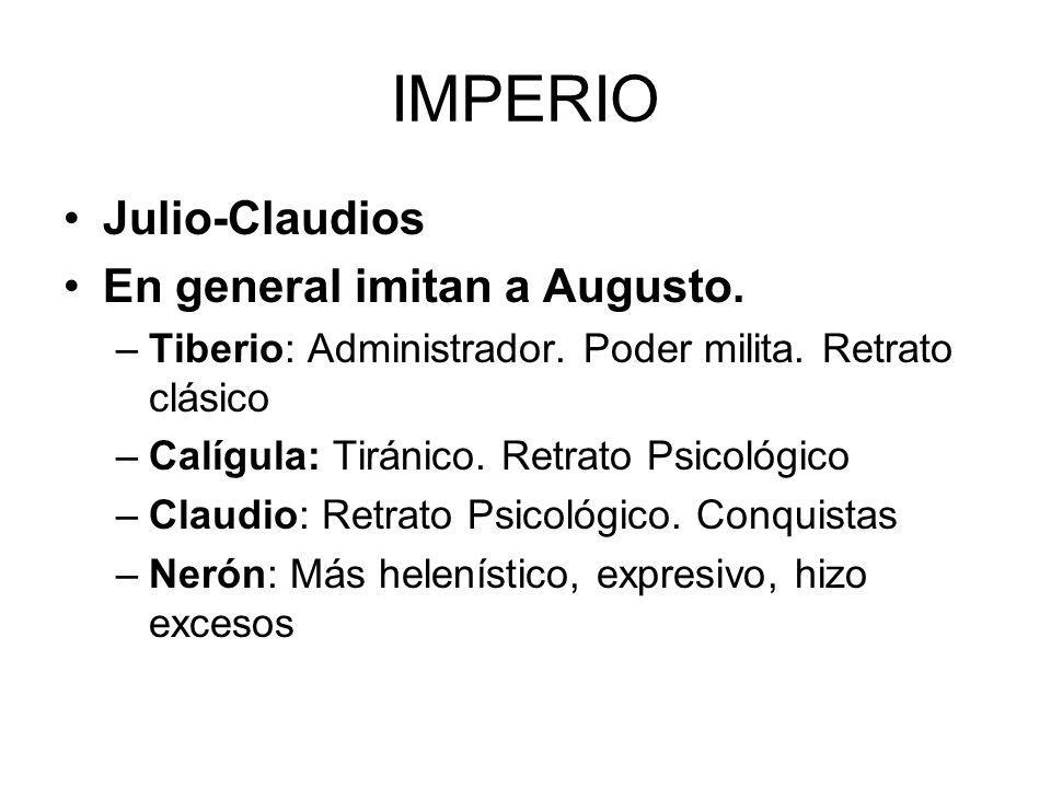 IMPERIO Julio-Claudios En general imitan a Augusto.
