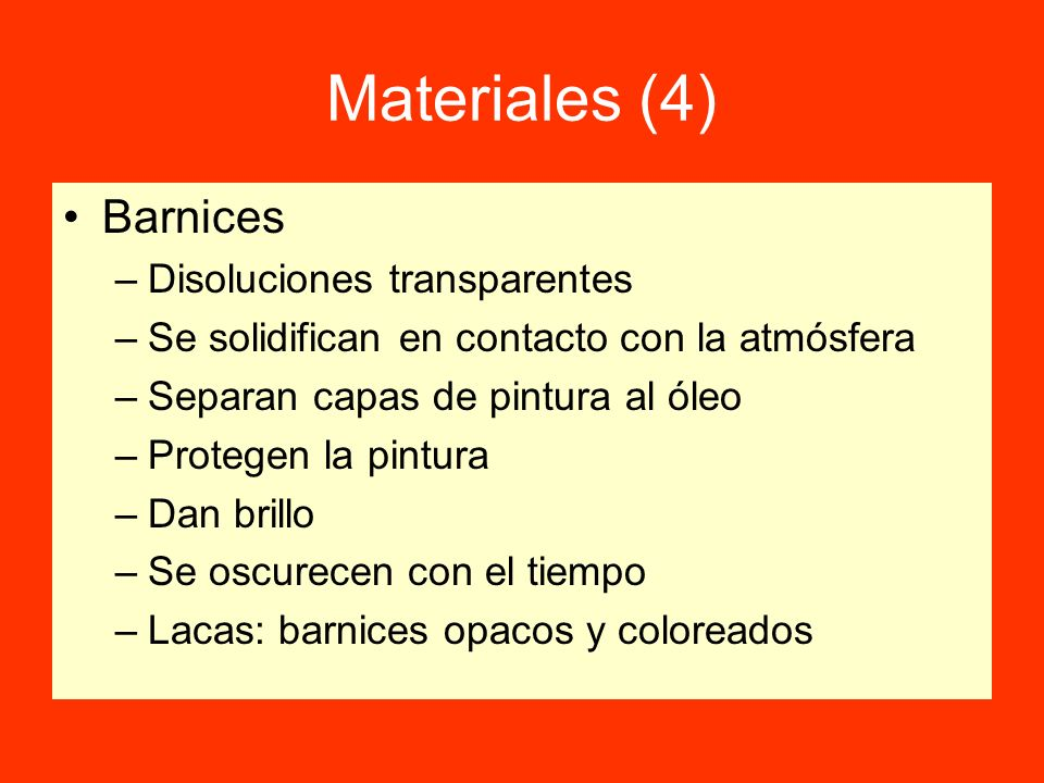 Materiales (4) Barnices Disoluciones transparentes