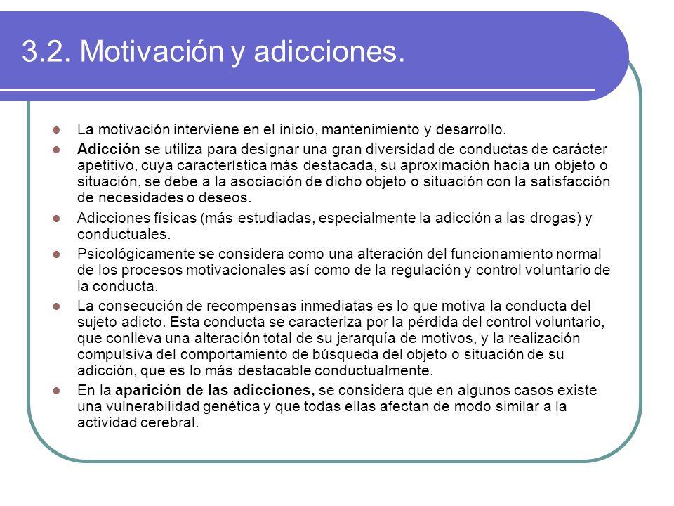 3.2. Motivación y adicciones.