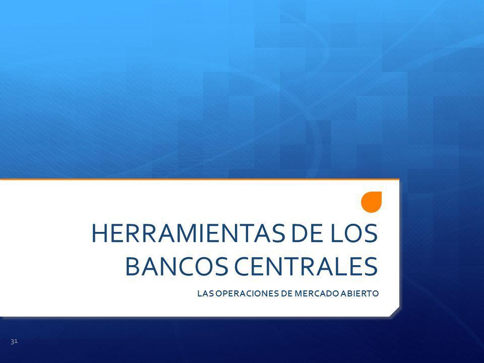 HERRAMIENTAS DE LOS BANCOS CENTRALES