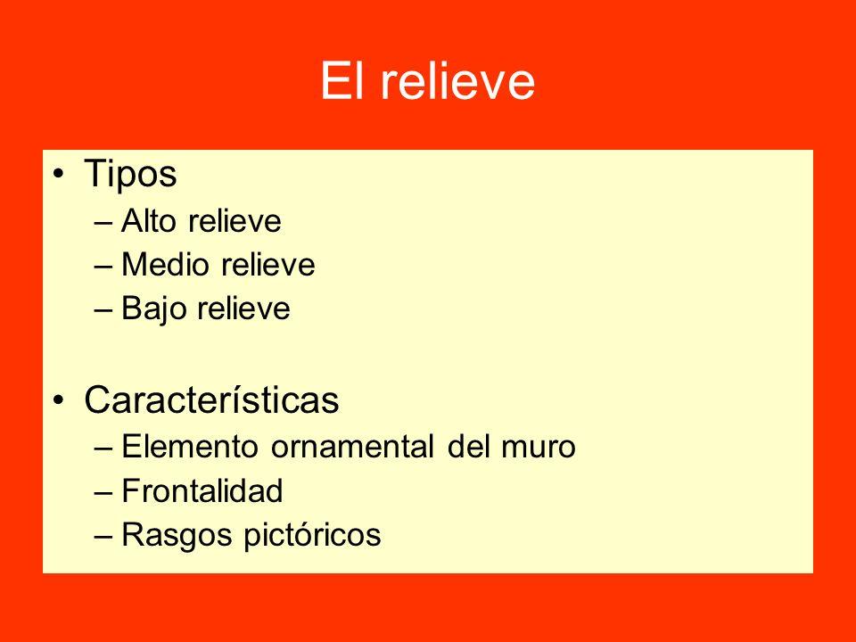 El relieve Tipos Características Alto relieve Medio relieve