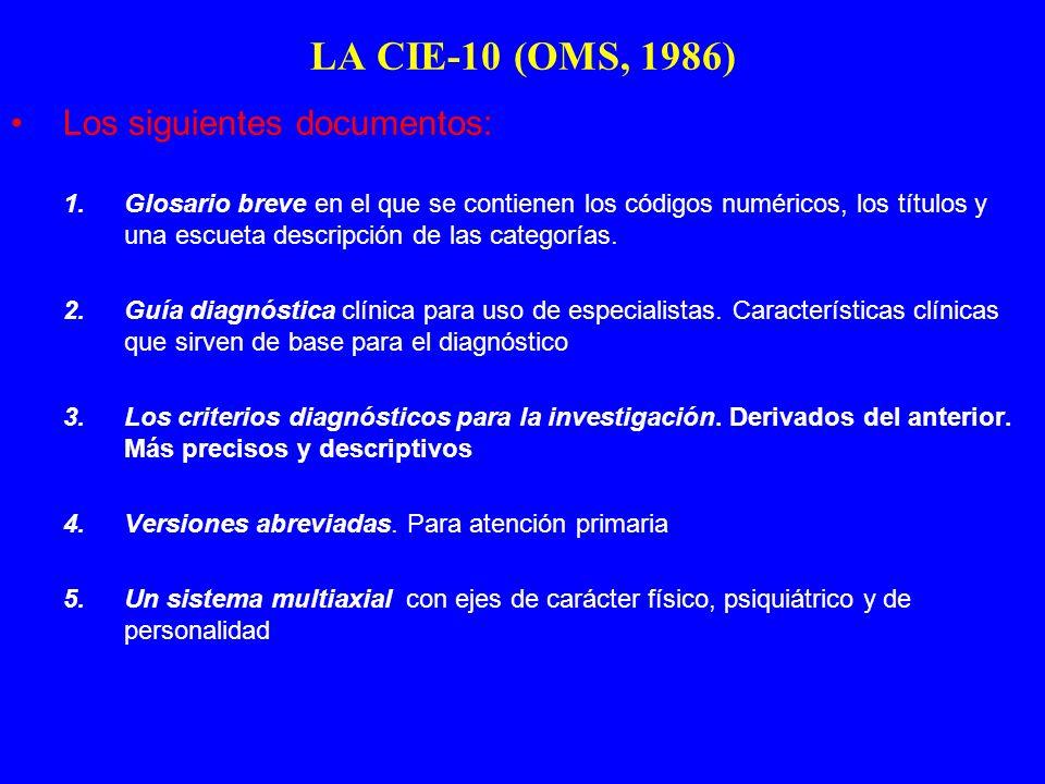 LA CIE-10 (OMS, 1986) Los siguientes documentos: