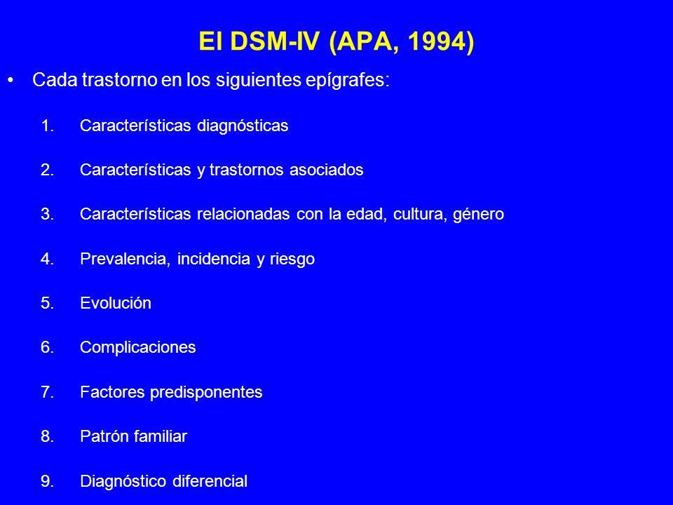 El DSM-IV (APA, 1994) Cada trastorno en los siguientes epígrafes: