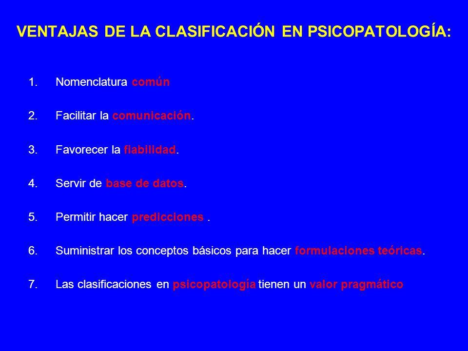 VENTAJAS DE LA CLASIFICACIÓN EN PSICOPATOLOGÍA: