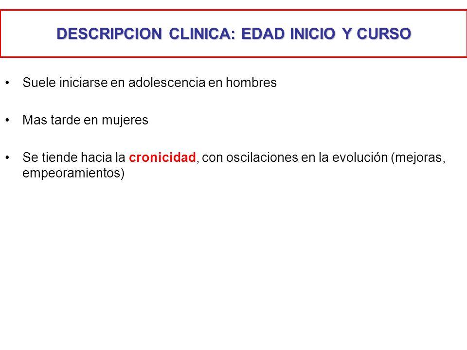 DESCRIPCION CLINICA: EDAD INICIO Y CURSO