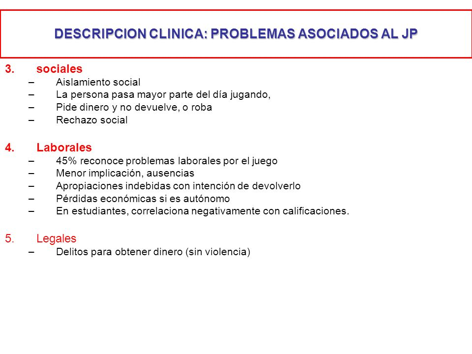DESCRIPCION CLINICA: PROBLEMAS ASOCIADOS AL JP