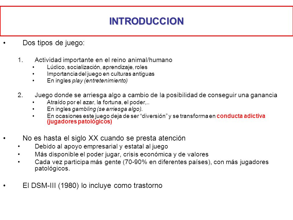 INTRODUCCION Dos tipos de juego: