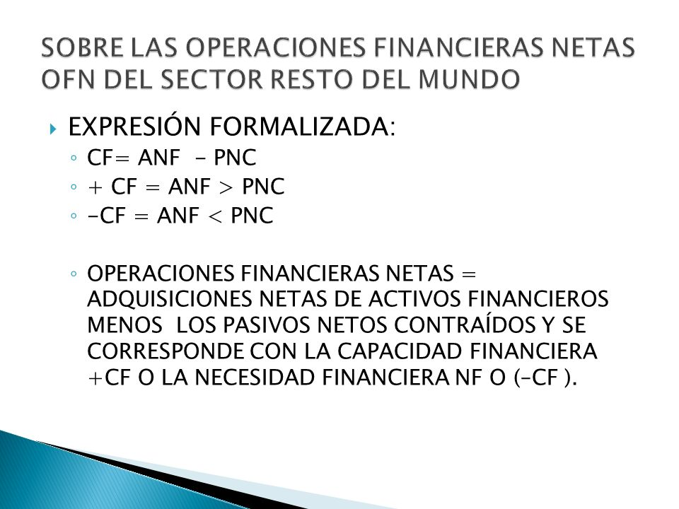 SOBRE LAS OPERACIONES FINANCIERAS NETAS OFN DEL SECTOR RESTO DEL MUNDO