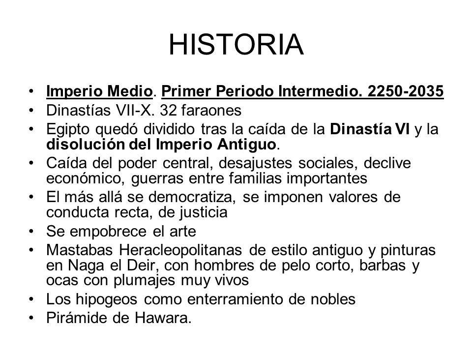 HISTORIA Imperio Medio. Primer Periodo Intermedio. 2250-2035