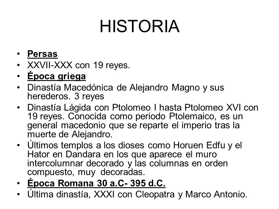 HISTORIA Persas XXVII-XXX con 19 reyes. Época griega