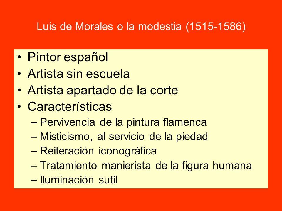 Luis de Morales o la modestia (1515-1586)