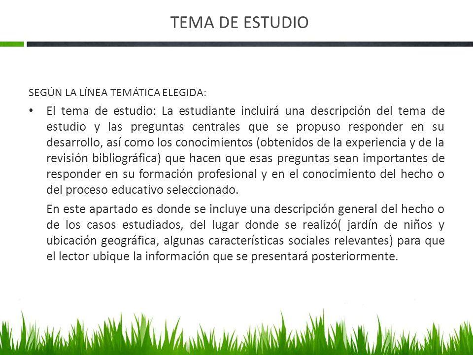 TEMA DE ESTUDIO SEGÚN LA LÍNEA TEMÁTICA ELEGIDA: