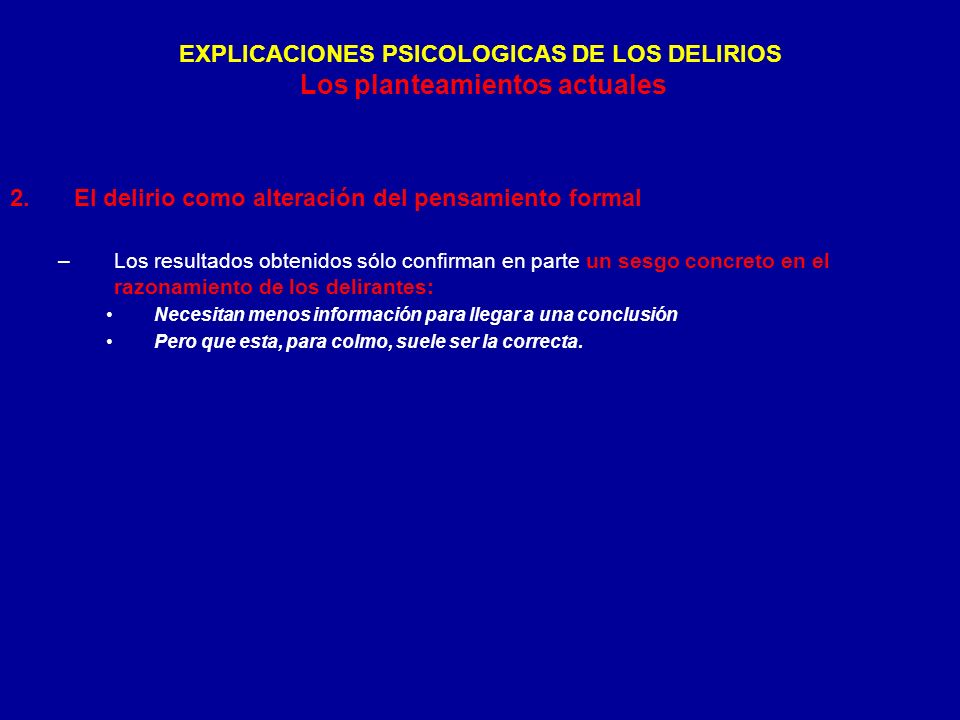 EXPLICACIONES PSICOLOGICAS DE LOS DELIRIOS Los planteamientos actuales