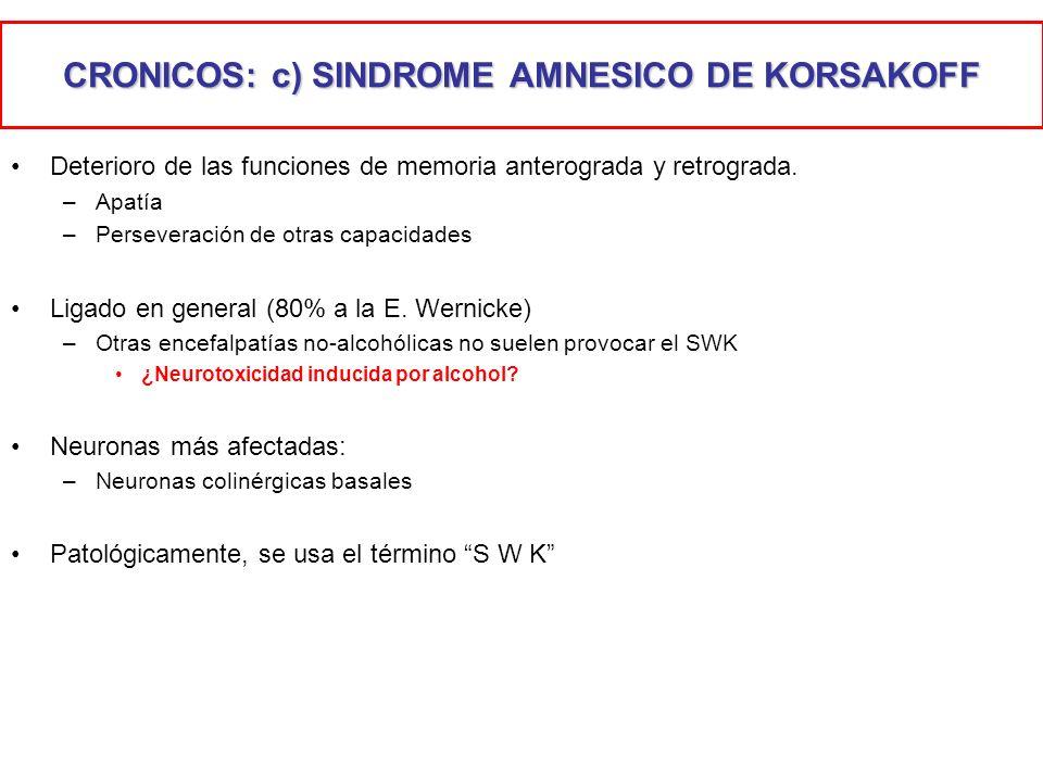 CRONICOS: c) SINDROME AMNESICO DE KORSAKOFF