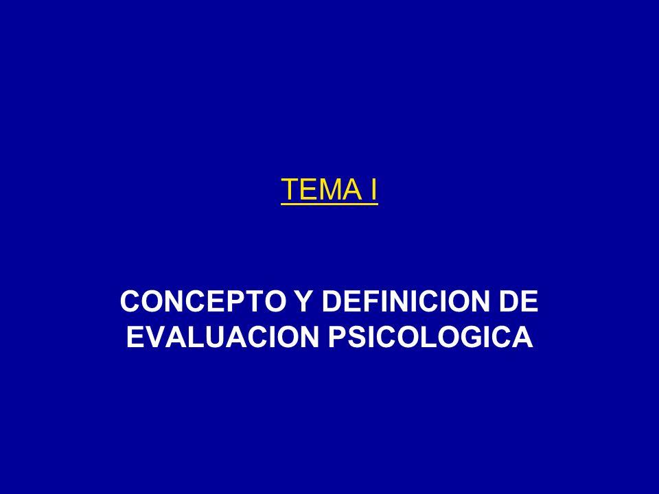 CONCEPTO Y DEFINICION DE EVALUACION PSICOLOGICA