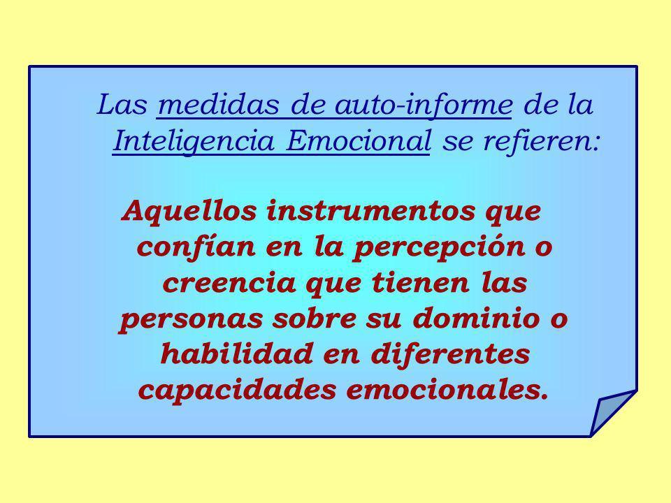 Las medidas de auto-informe de la Inteligencia Emocional se refieren: