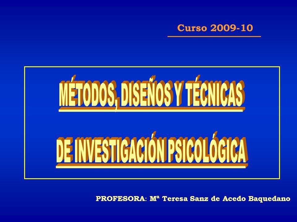 MÉTODOS, DISEÑOS Y TÉCNICAS DE INVESTIGACIÓN PSICOLÓGICA