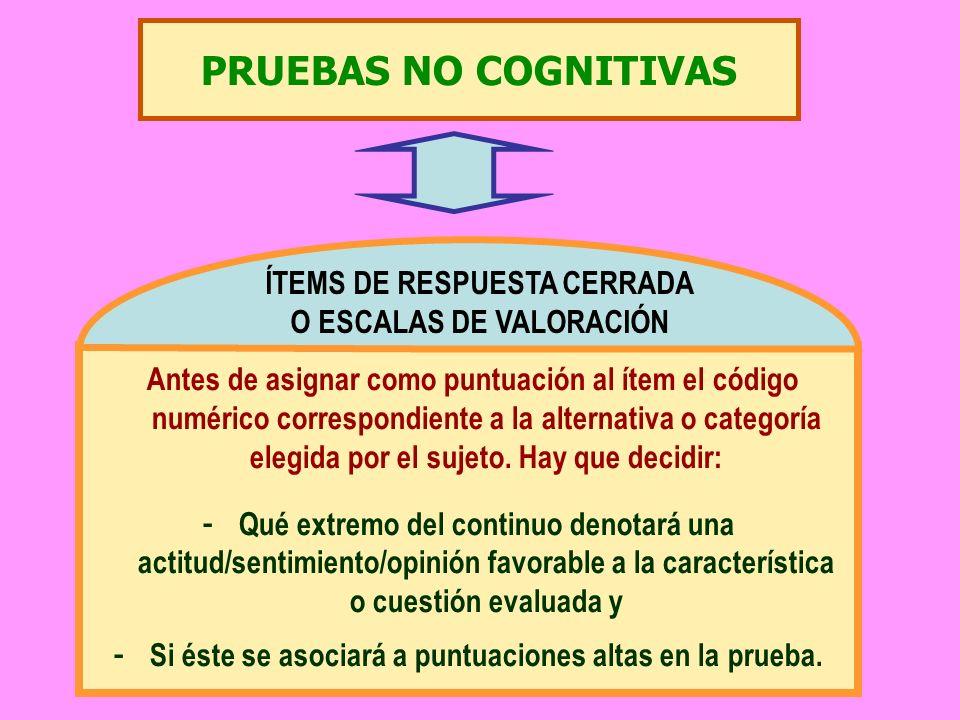 PRUEBAS NO COGNITIVAS ÍTEMS DE RESPUESTA CERRADA